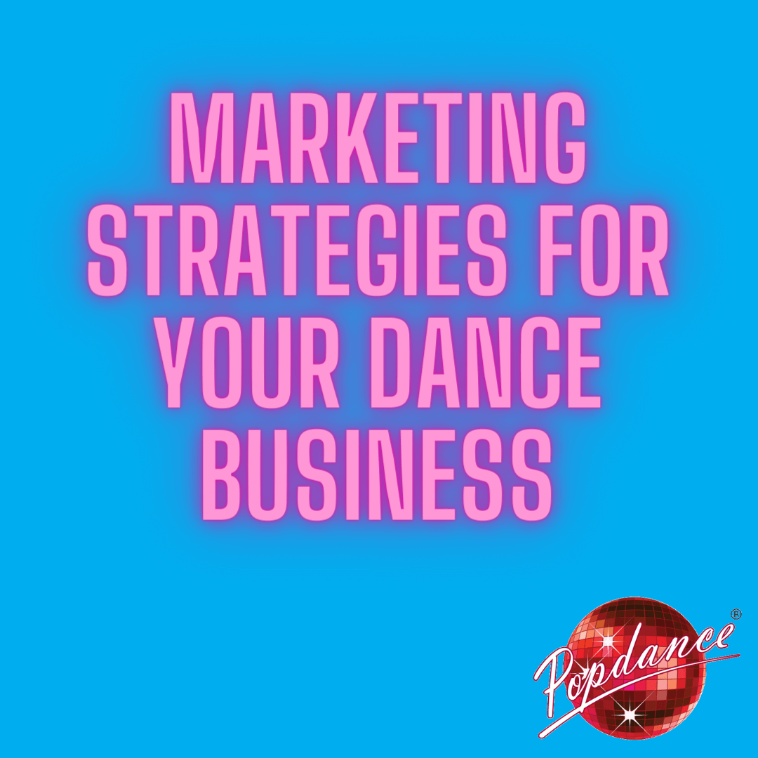 Marketing Strategies for your dance business